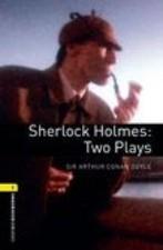 Sherlock Holmes: Two Plays