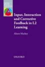 Input, Interaction, and Corrective Feedback in L2 Learning