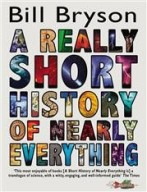 A Really Short History of Nearly Anything