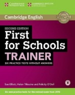 First for Schools Trainer Second edition Six Practice Tests without Answers with Audio