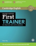 First Trainer Second edition Six Practice Tests with answers with Audio