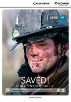 Saved! Heroes in Every Day Life