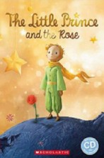 The Little Prince and the Rose + audio-cd