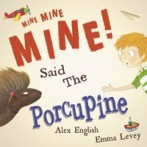 Mine, Mine, Mine! Said the Porcupine