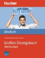 Großes Übungsbuch Deutsch ? Wortschatz