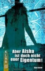 Aber Aisha ist doch nicht euer Eigentum