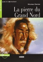 La Pierre du Grand Nord + audio-cd