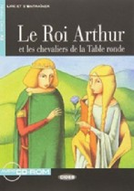 Le roi Arthur + audio-cd