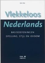Vlekkeloos Nederlands Basisoefeningen Spelling, Stijl en Idioom