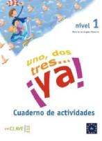 Uno, Dos, Tres? ¡ya! 1 - Cuaderno De Actividades 1 (a1)