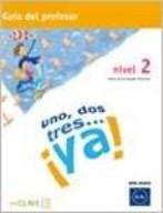 Uno, Dos, Tres? ¡ya! 2 - Guía Para El Profesor 2 (a2)