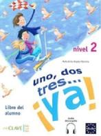 Uno, Dos, Tres? ¡ya! 2 - Libro Del Alumno 2 + Audio (a2)